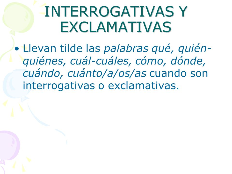 INTERROGATIVAS Y EXCLAMATIVAS