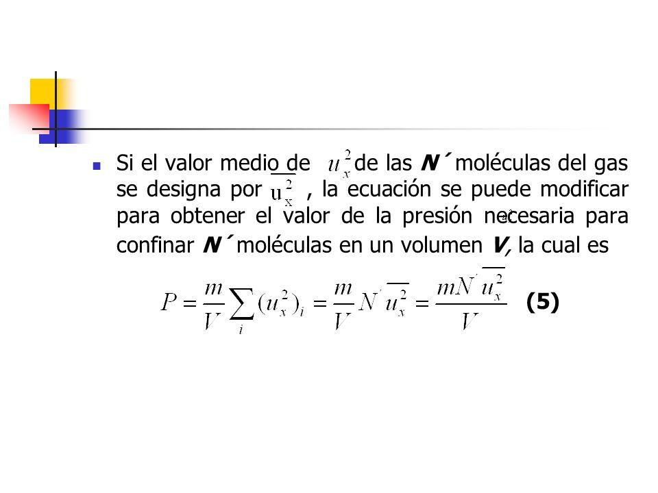 Si el valor medio de de las N´ moléculas del gas se designa por , la ecuación se puede modificar para obtener el valor de la presión necesaria para confinar N´ moléculas en un volumen V, la cual es