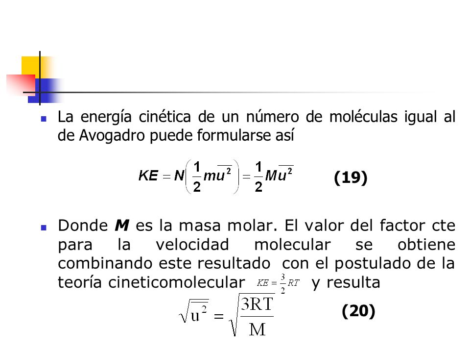 La energía cinética de un número de moléculas igual al de Avogadro puede formularse así
