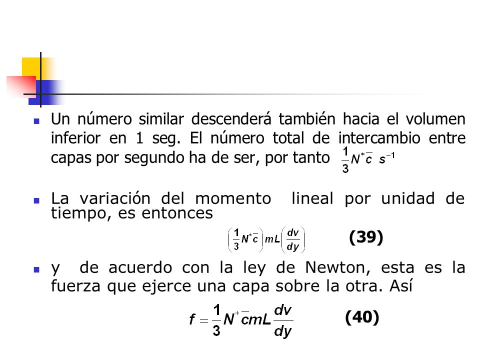 Un número similar descenderá también hacia el volumen inferior en 1 seg. El número total de intercambio entre capas por segundo ha de ser, por tanto