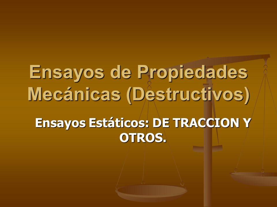 Ensayos de Propiedades Mecánicas (Destructivos)