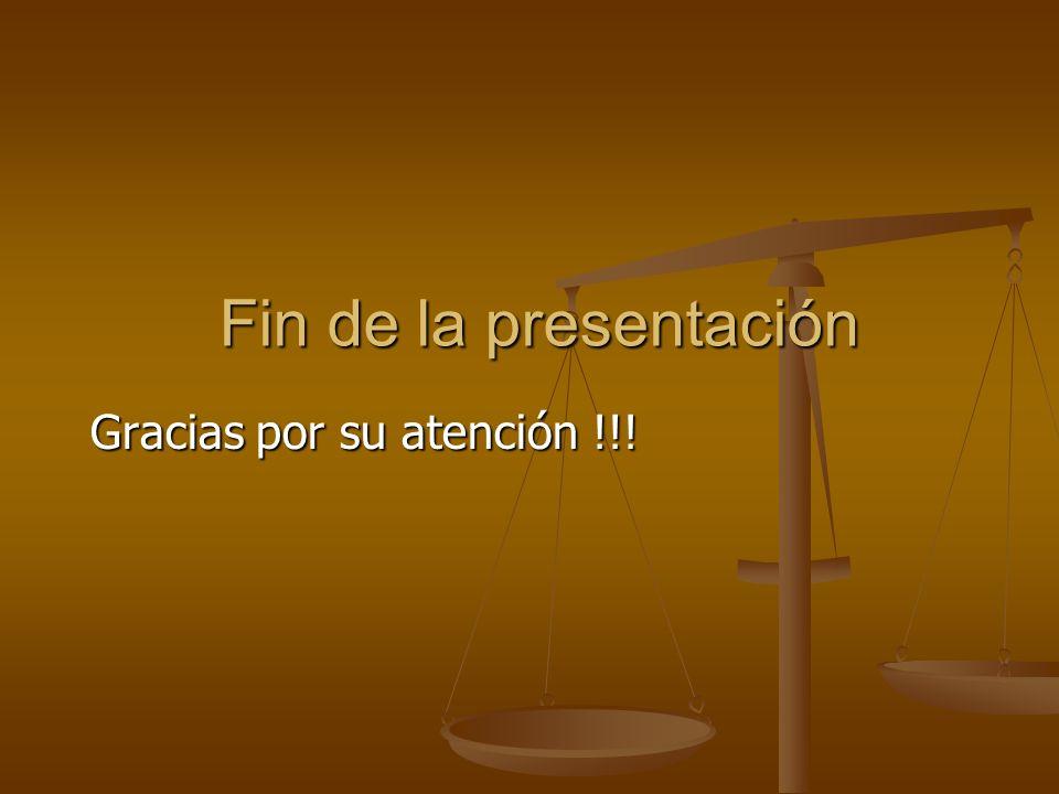 Fin de la presentación Gracias por su atención !!!