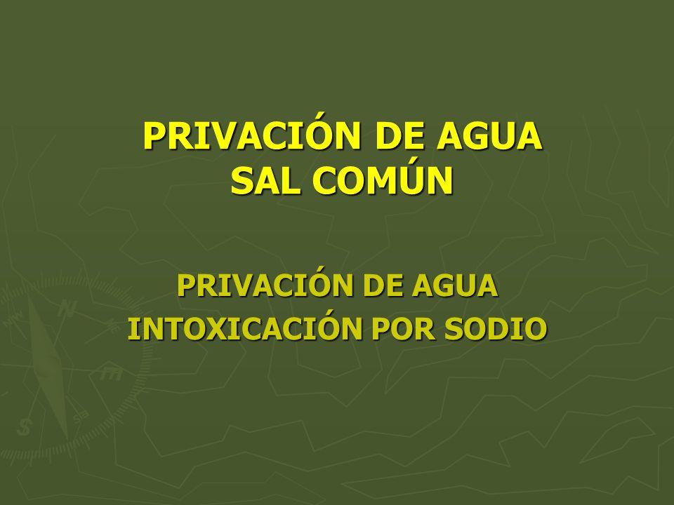 PRIVACIÓN DE AGUA SAL COMÚN