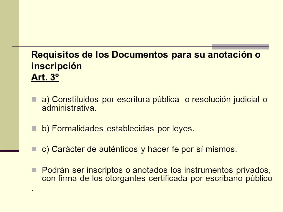 Requisitos de los Documentos para su anotación o inscripción Art. 3º