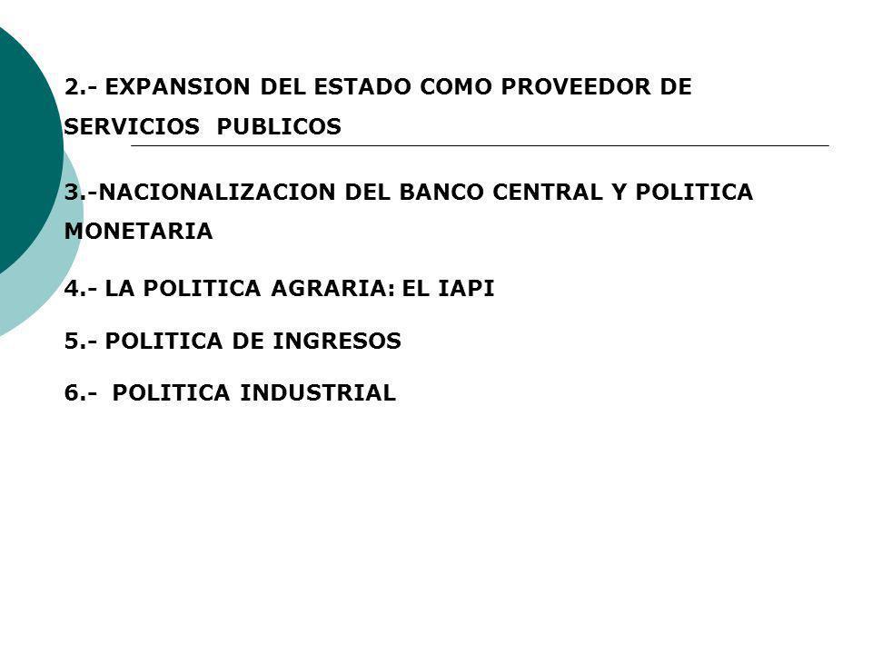 2.- EXPANSION DEL ESTADO COMO PROVEEDOR DE SERVICIOS PUBLICOS