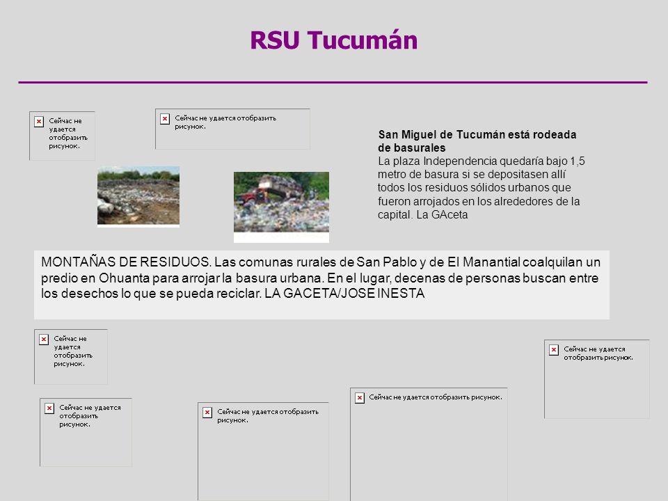 RSU Tucumán San Miguel de Tucumán está rodeada de basurales.