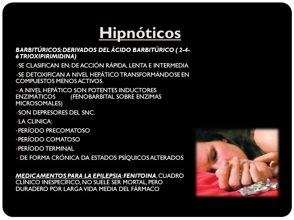 HipnóticosBARBITÚRICOS: DERIVADOS DEL ÁCIDO BARBITÚRICO ( 2-4- 6 TRIOXIPIRIMIDINA) SE CLASIFICAN EN: DE ACCIÓN RÁPIDA, LENTA E INTERMEDIA.