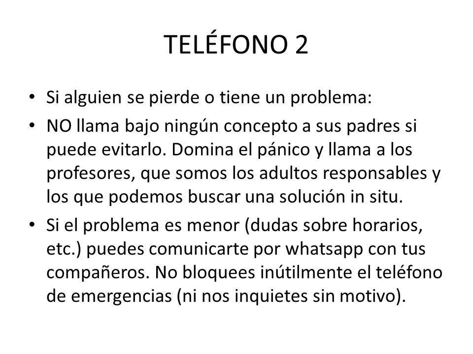 TELÉFONO 2 Si alguien se pierde o tiene un problema: