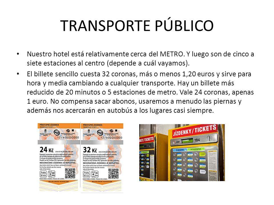 TRANSPORTE PÚBLICO Nuestro hotel está relativamente cerca del METRO. Y luego son de cinco a siete estaciones al centro (depende a cuál vayamos).
