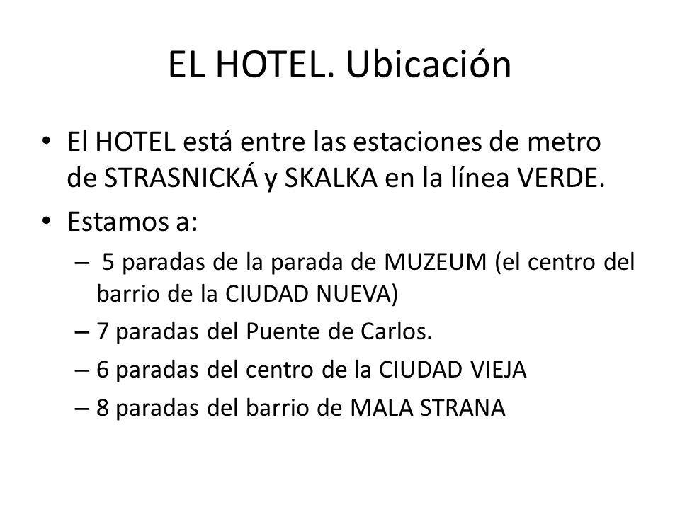 EL HOTEL. Ubicación El HOTEL está entre las estaciones de metro de STRASNICKÁ y SKALKA en la línea VERDE.