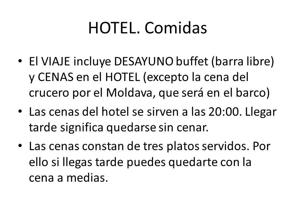 HOTEL. Comidas El VIAJE incluye DESAYUNO buffet (barra libre) y CENAS en el HOTEL (excepto la cena del crucero por el Moldava, que será en el barco)