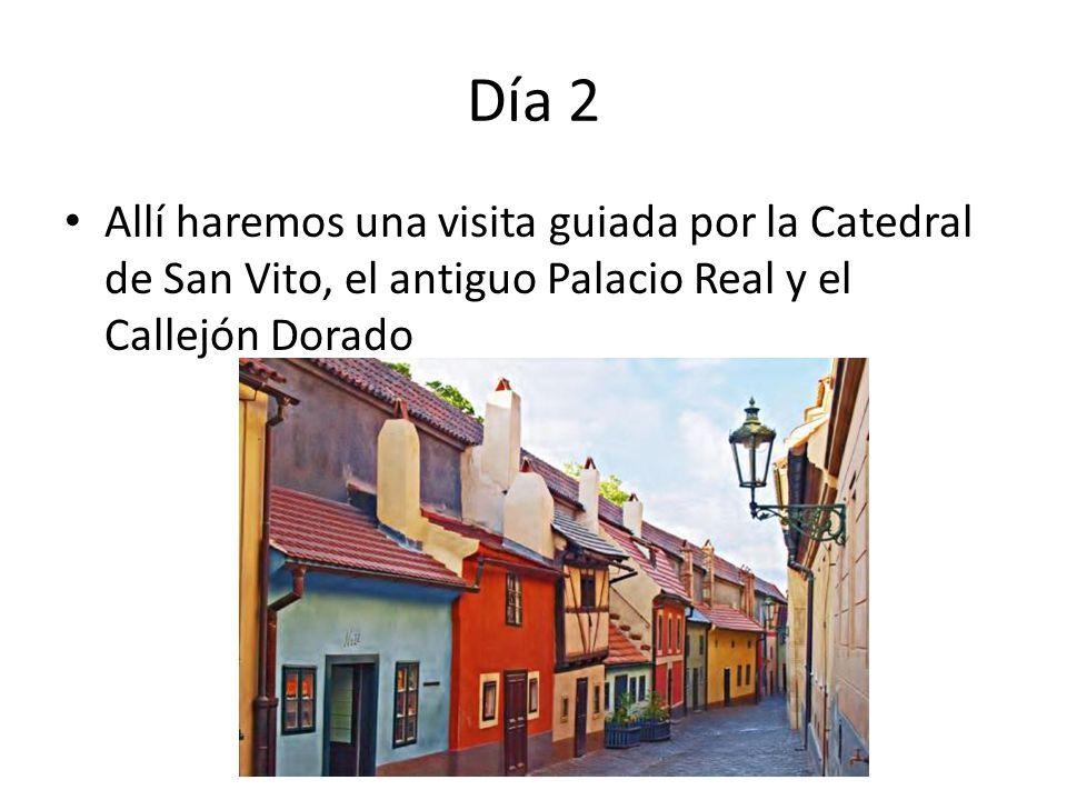 Día 2 Allí haremos una visita guiada por la Catedral de San Vito, el antiguo Palacio Real y el Callejón Dorado.