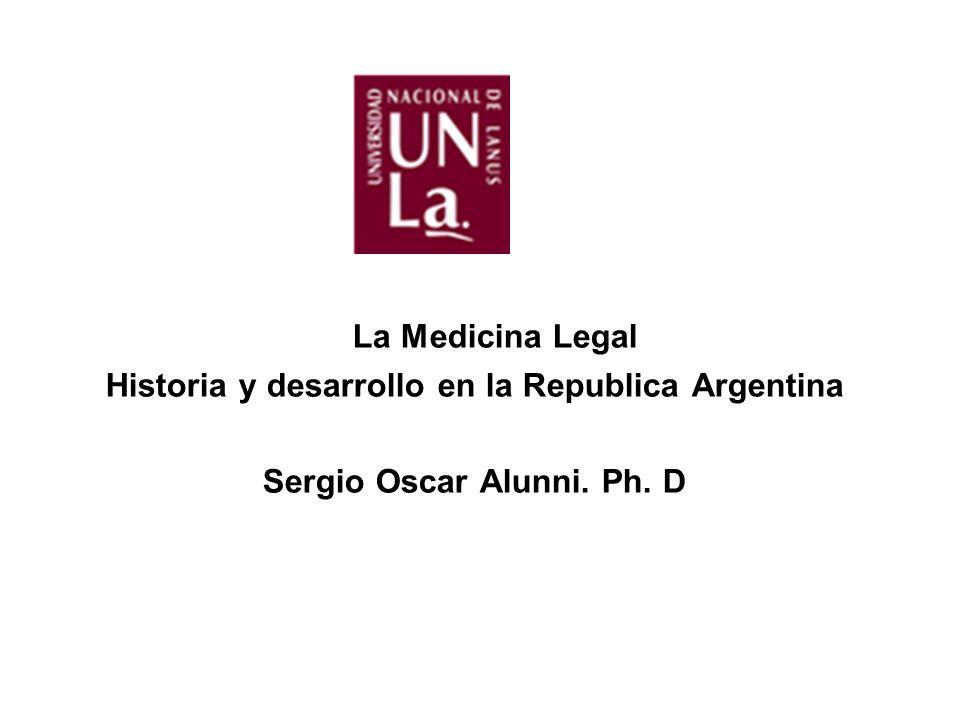 La Medicina Legal Historia y desarrollo en la Republica Argentina