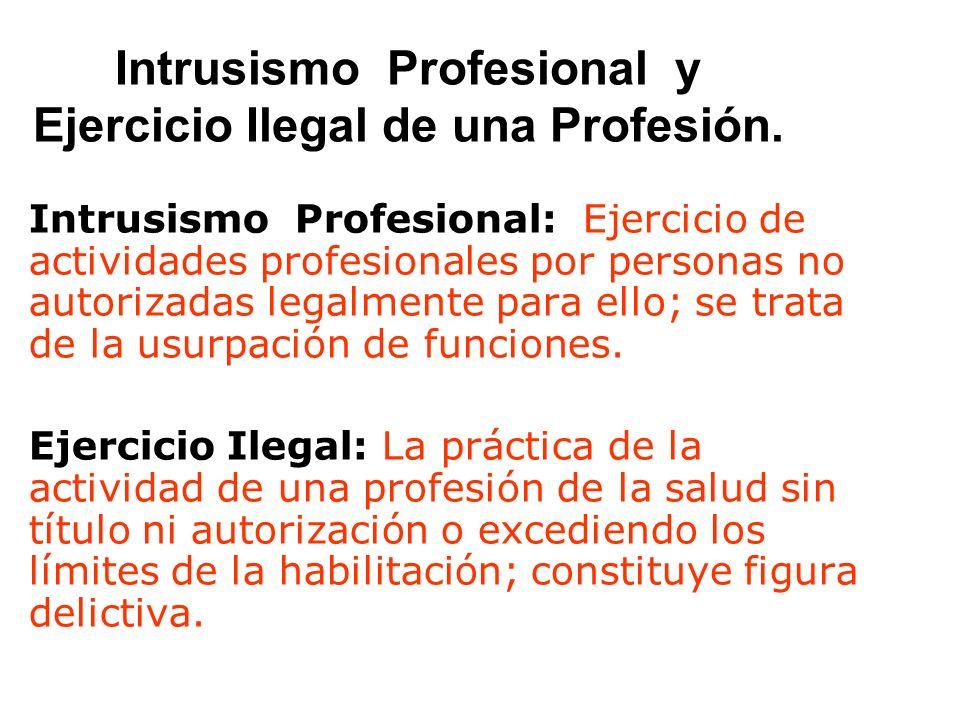 Intrusismo Profesional y Ejercicio Ilegal de una Profesión.