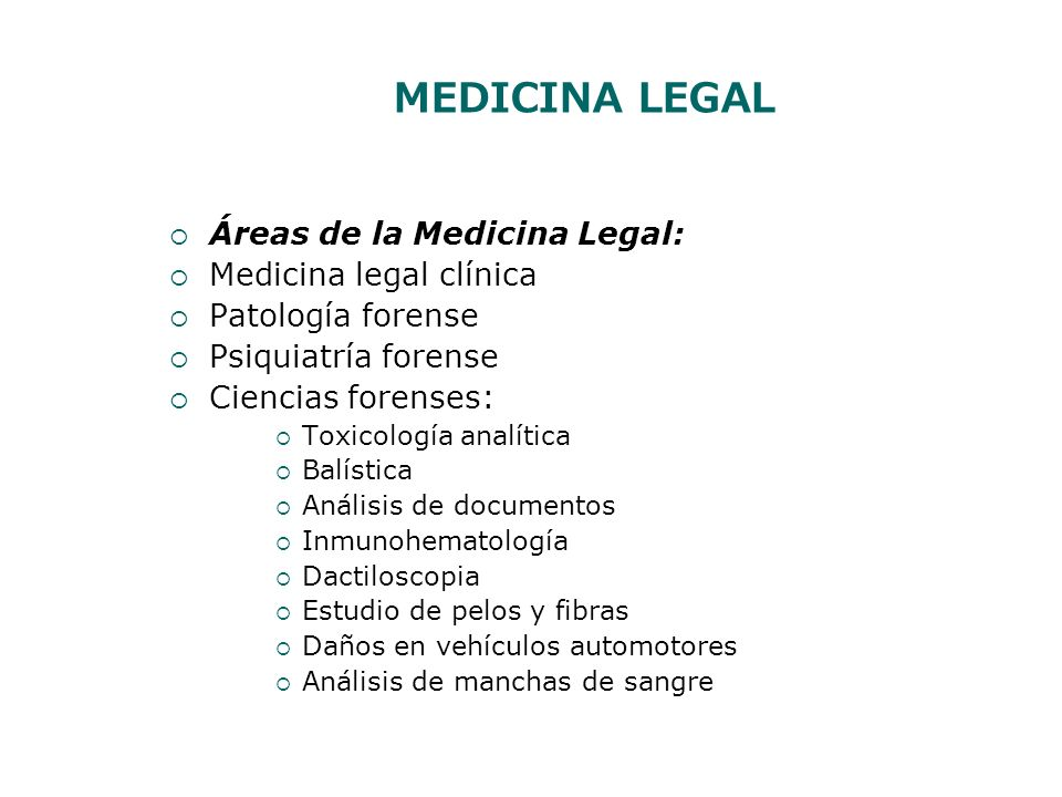 MEDICINA LEGAL Áreas de la Medicina Legal: Medicina legal clínica