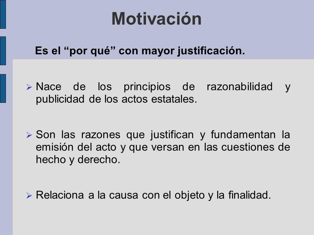 Motivación Es el por qué con mayor justificación.