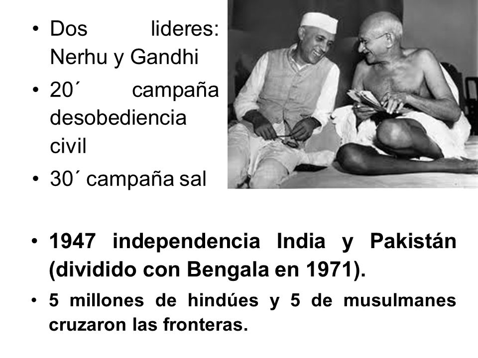 Dos lideres: Nerhu y Gandhi 20´ campaña desobediencia civil