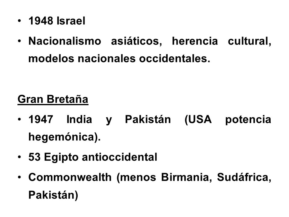1948 Israel Nacionalismo asiáticos, herencia cultural, modelos nacionales occidentales. Gran Bretaña.