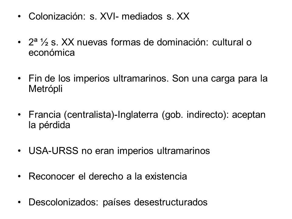 Colonización: s. XVI- mediados s. XX