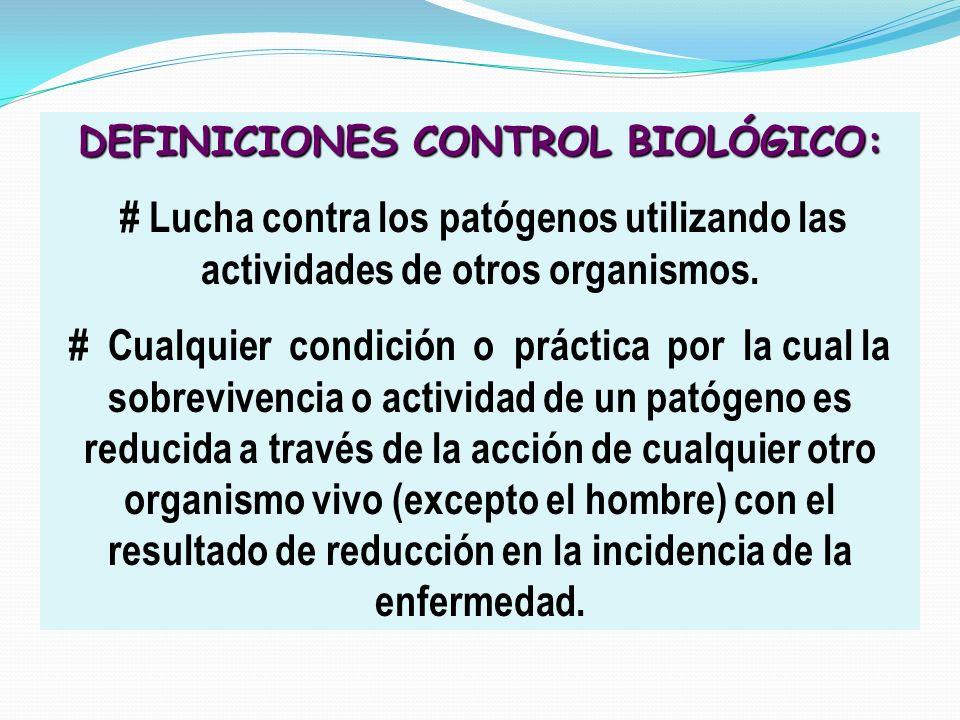 DEFINICIONES CONTROL BIOLÓGICO: