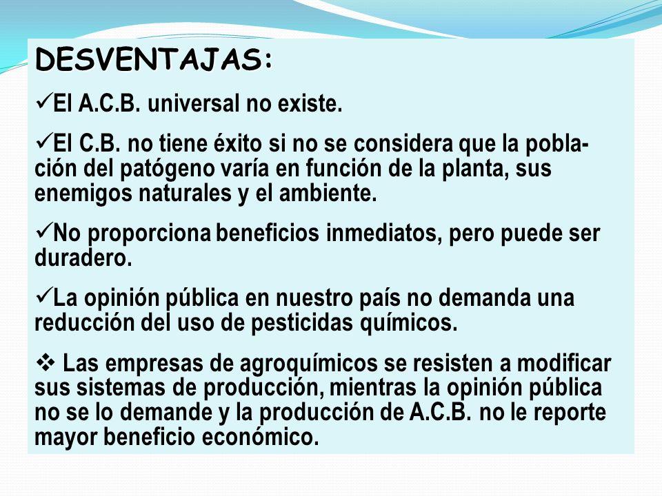 DESVENTAJAS: El A.C.B. universal no existe.