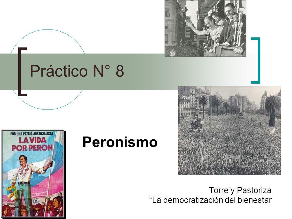 Peronismo Torre y Pastoriza La democratización del bienestar