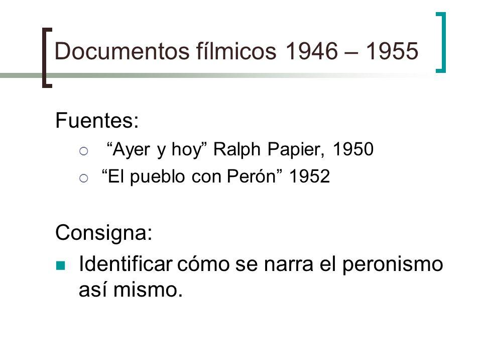 Documentos fílmicos 1946 – 1955 Fuentes: Consigna: