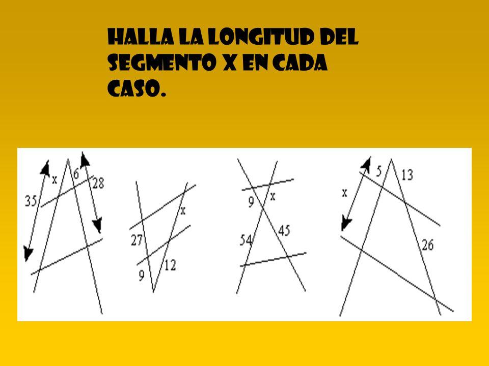 Halla la longitud del segmento x en cada caso.