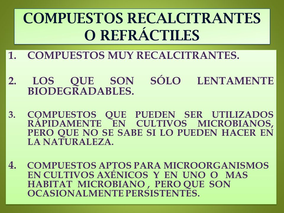COMPUESTOS RECALCITRANTES O REFRÁCTILES