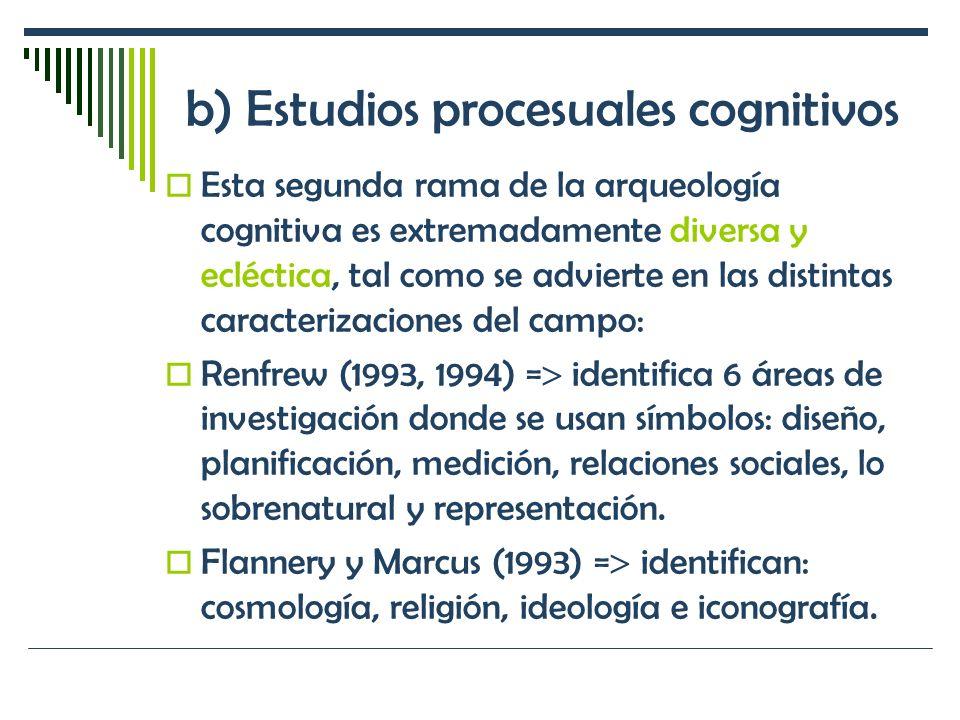 b) Estudios procesuales cognitivos
