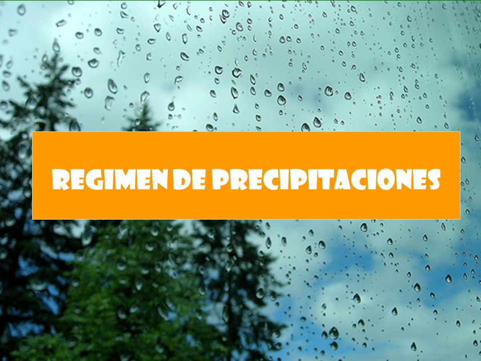 REGIMEN DE PRECIPITACIONES