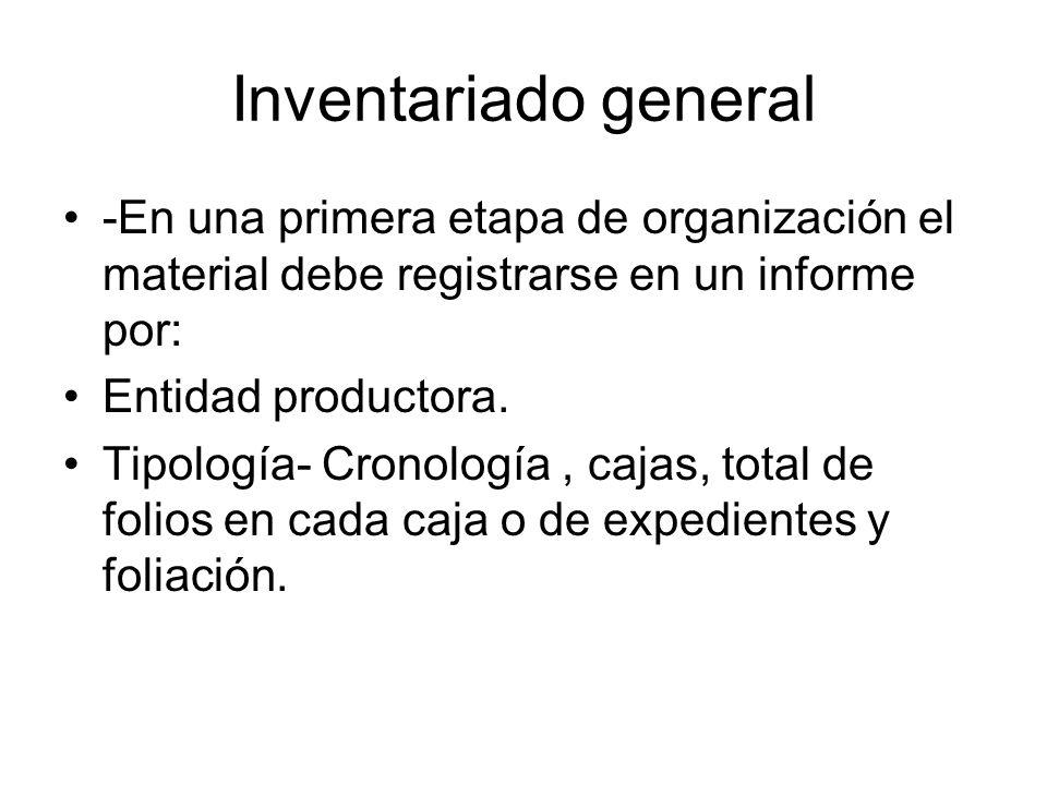 Inventariado general-En una primera etapa de organización el material debe registrarse en un informe por:
