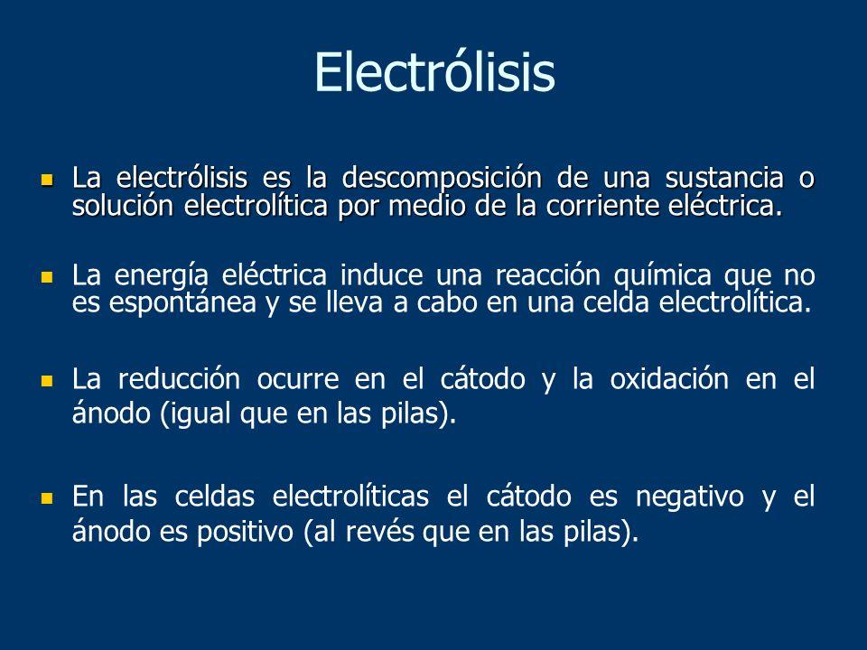 Electrólisis La electrólisis es la descomposición de una sustancia o solución electrolítica por medio de la corriente eléctrica.