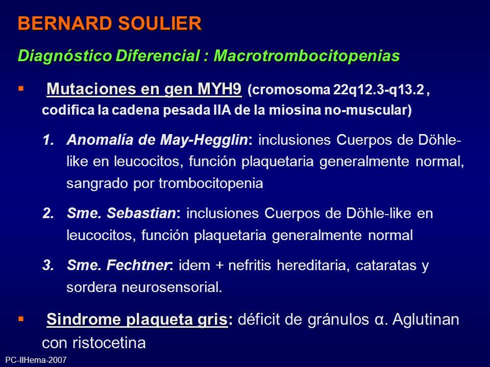 BERNARD SOULIER Diagnóstico Diferencial : Macrotrombocitopenias