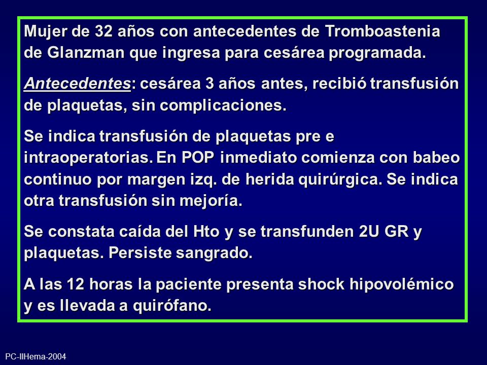 Mujer de 32 años con antecedentes de Tromboastenia de Glanzman que ingresa para cesárea programada.