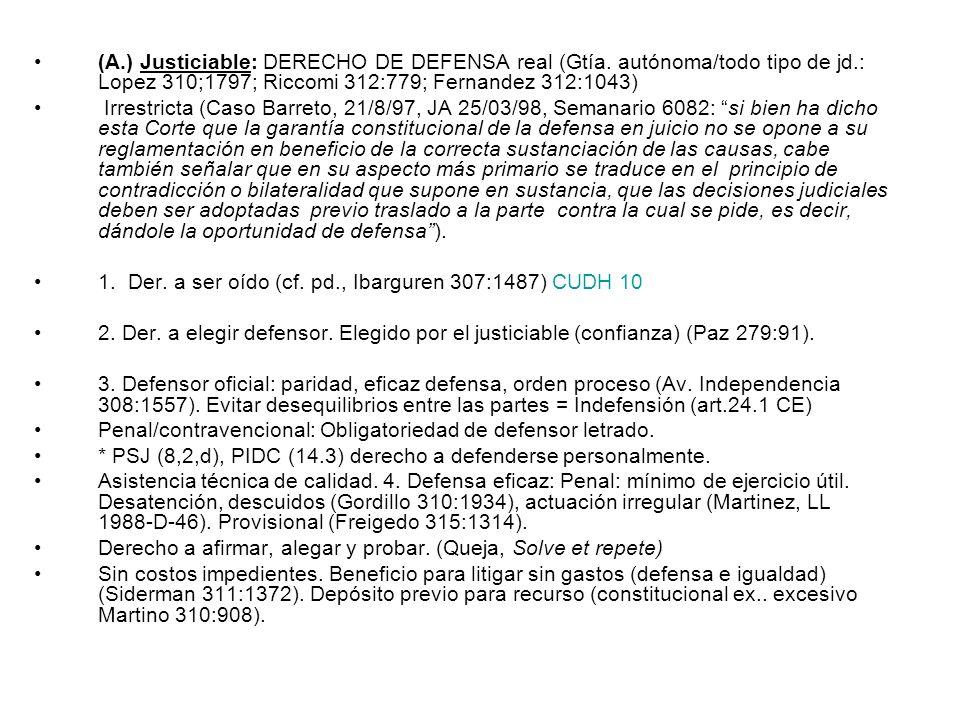 (A. ) Justiciable: DERECHO DE DEFENSA real (Gtía