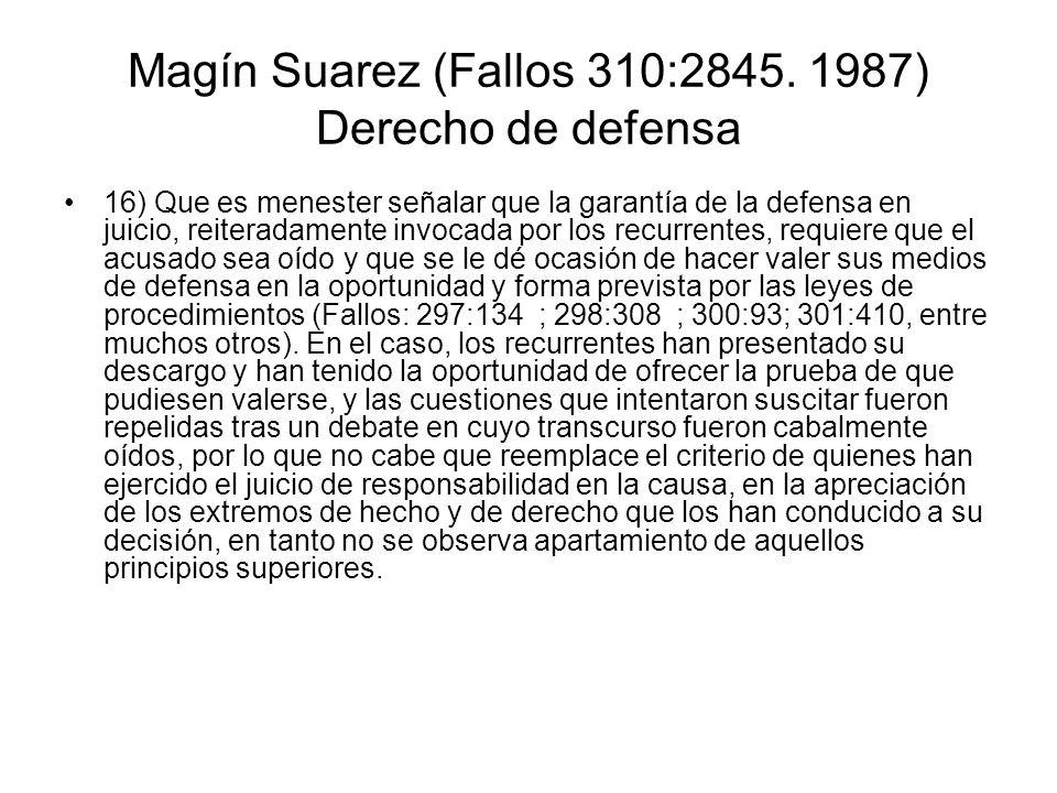 Magín Suarez (Fallos 310:2845. 1987) Derecho de defensa