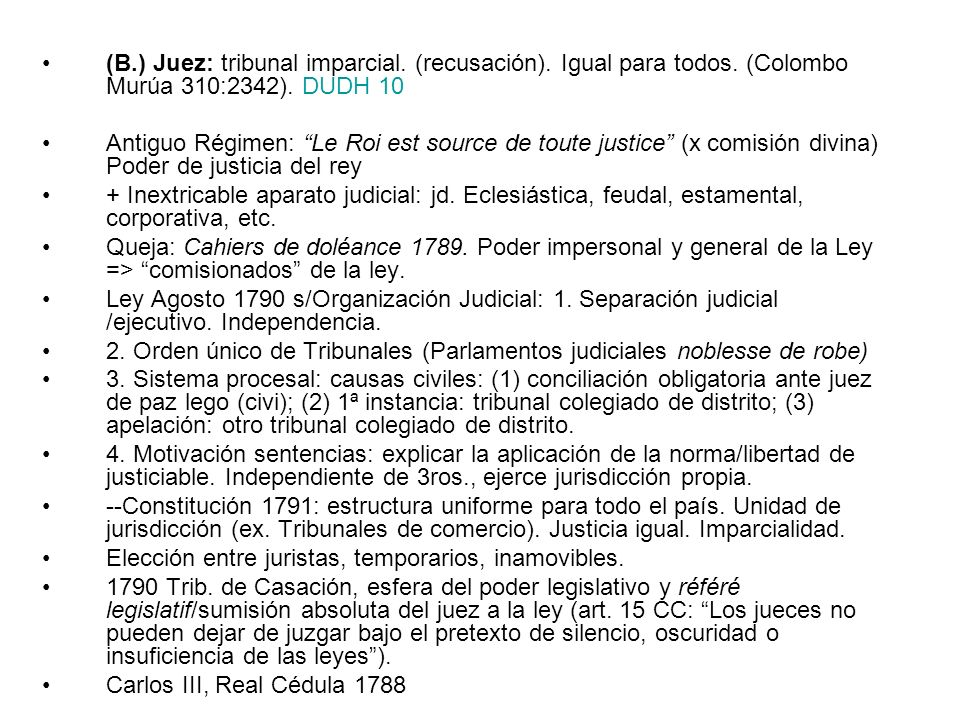 (B. ) Juez: tribunal imparcial. (recusación). Igual para todos