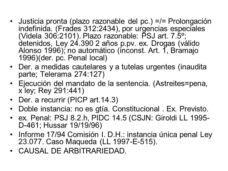 Justicia pronta (plazo razonable del pc. ) =/= Prolongación indefinida