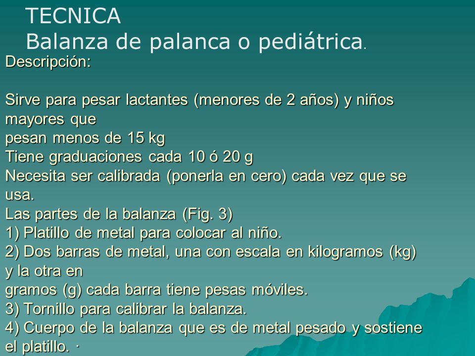 TECNICA Balanza de palanca o pediátrica.
