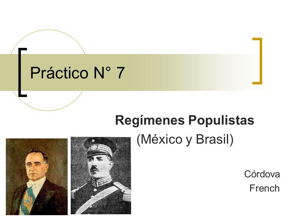 Regímenes Populistas (México y Brasil) Córdova French