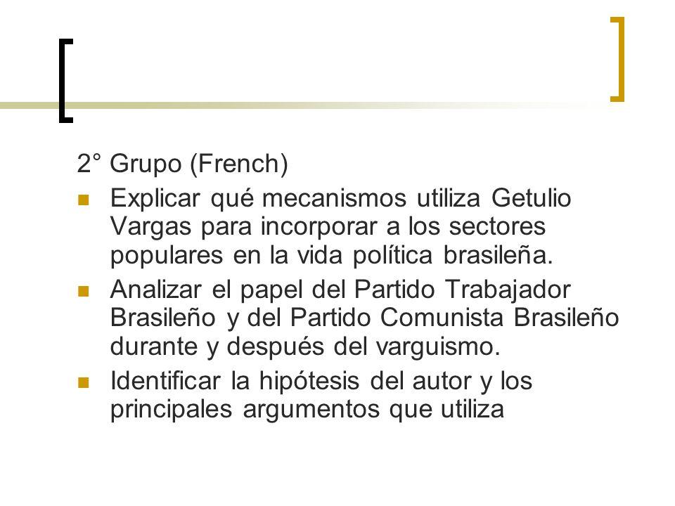 2° Grupo (French) Explicar qué mecanismos utiliza Getulio Vargas para incorporar a los sectores populares en la vida política brasileña.