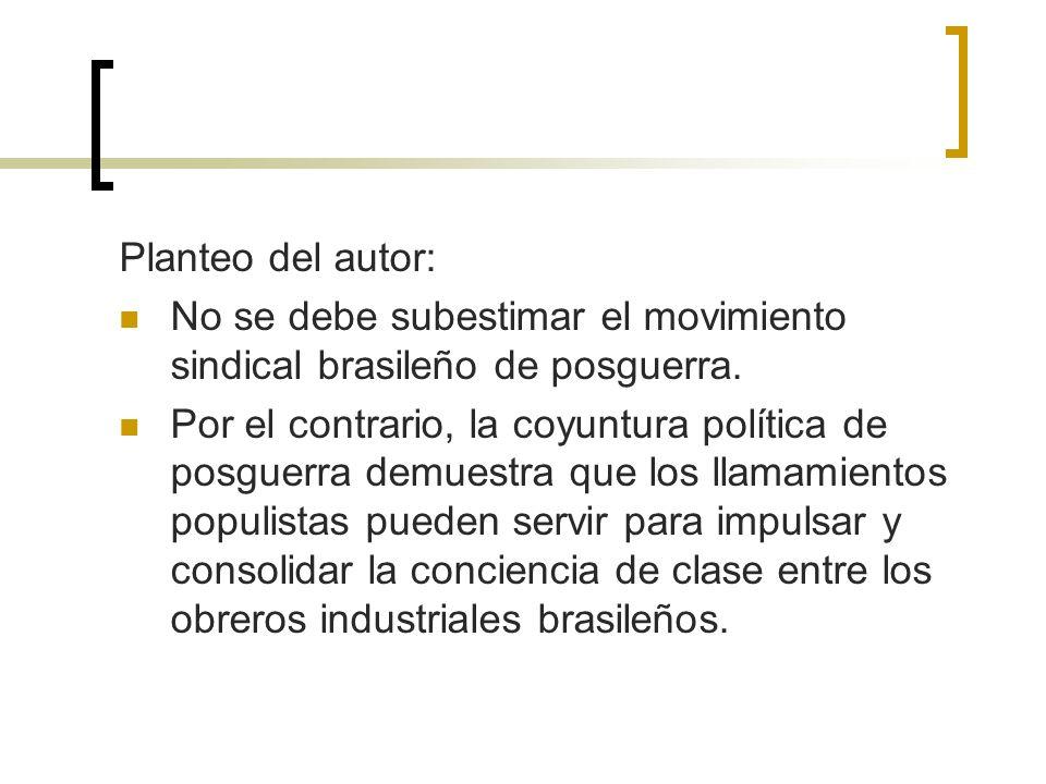 Planteo del autor: No se debe subestimar el movimiento sindical brasileño de posguerra.