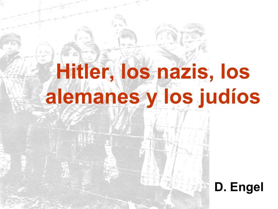 Hitler, los nazis, los alemanes y los judíos