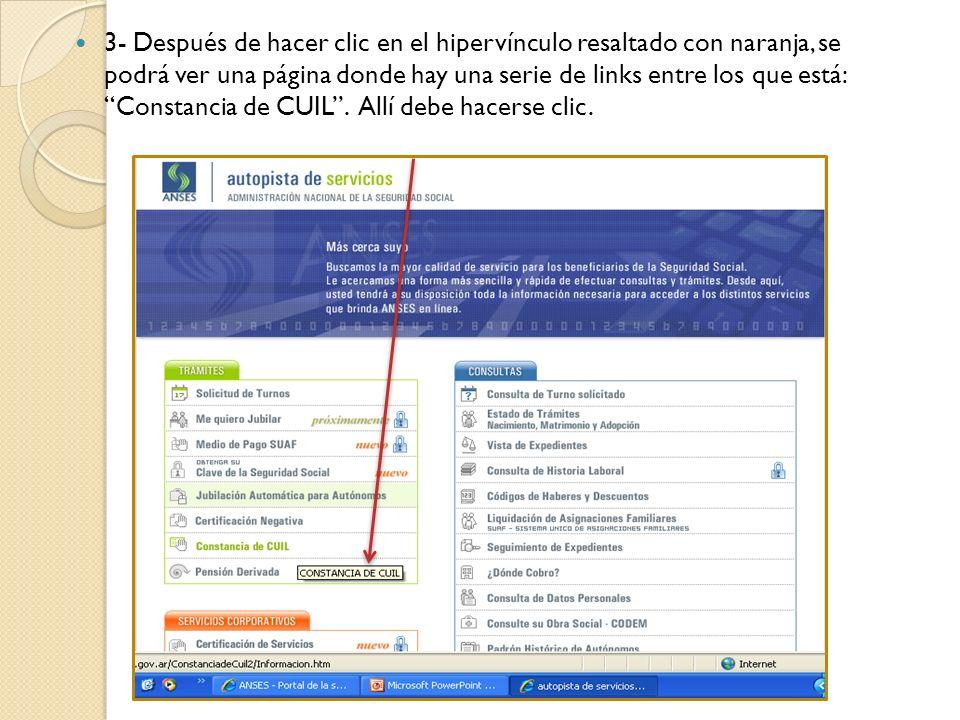 3- Después de hacer clic en el hipervínculo resaltado con naranja, se podrá ver una página donde hay una serie de links entre los que está: Constancia de CUIL .