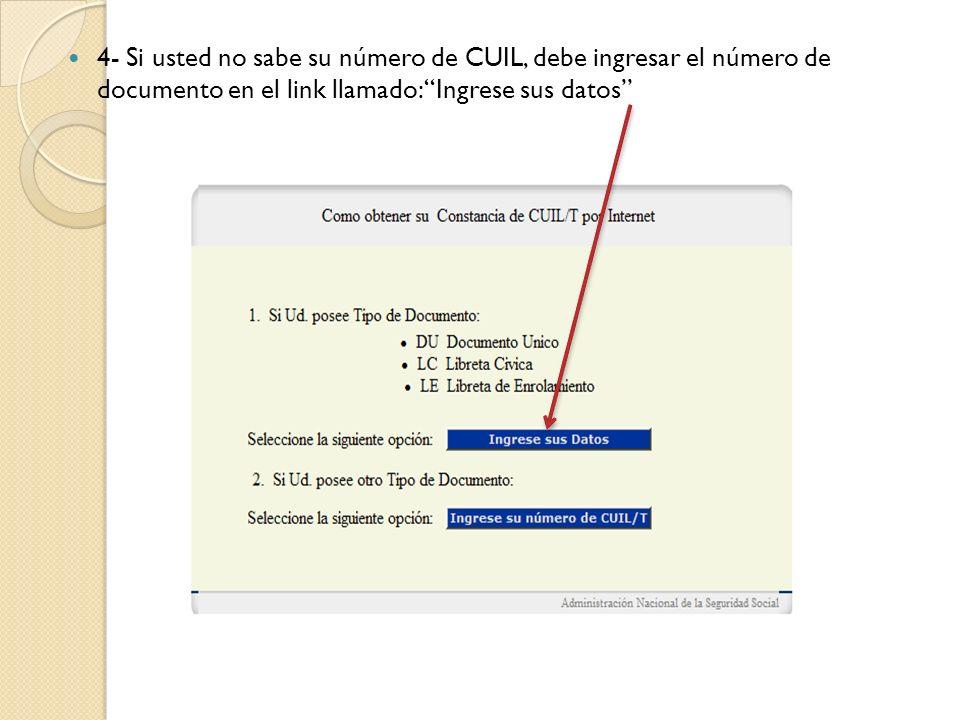 4- Si usted no sabe su número de CUIL, debe ingresar el número de documento en el link llamado: Ingrese sus datos