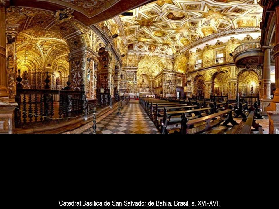 Catedral Basílica de San Salvador de Bahía, Brasil, s. XVI-XVII