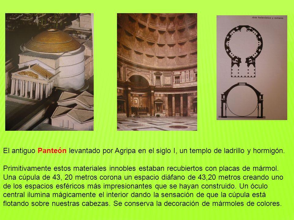El antiguo Panteón levantado por Agripa en el siglo I, un templo de ladrillo y hormigón.