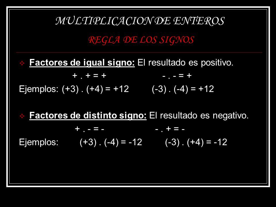 MULTIPLICACION DE ENTEROS REGLA DE LOS SIGNOS