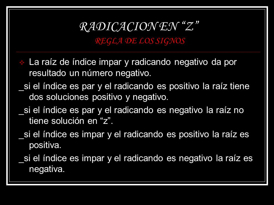 RADICACION EN Z REGLA DE LOS SIGNOS